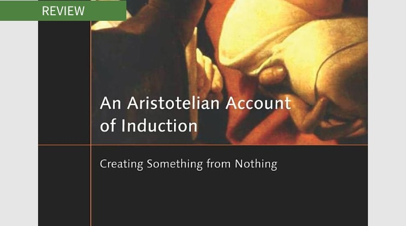 Book cover of An Aristotelian Account of Induction by Louis Groarke